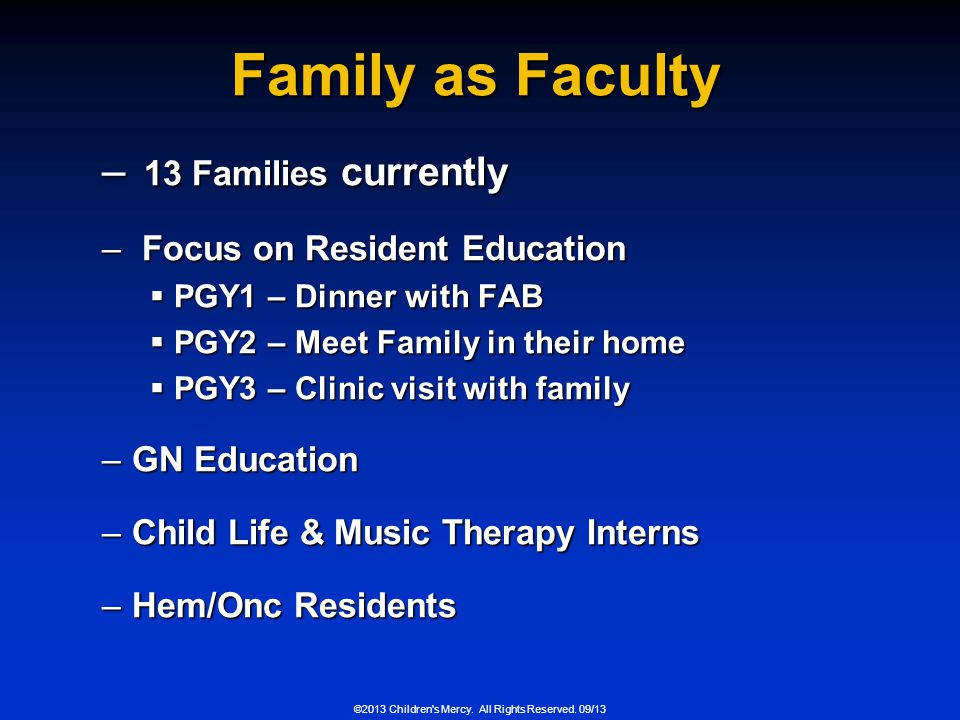 Family as Faculty 13 Families currently Focus on Resident Education