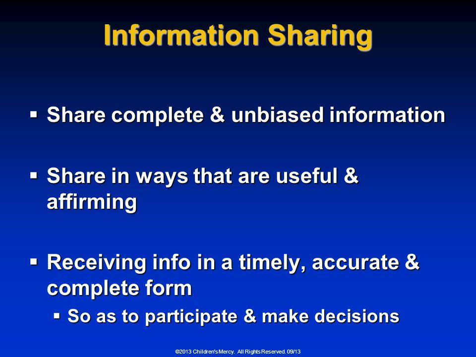 Information Sharing Share complete & unbiased information