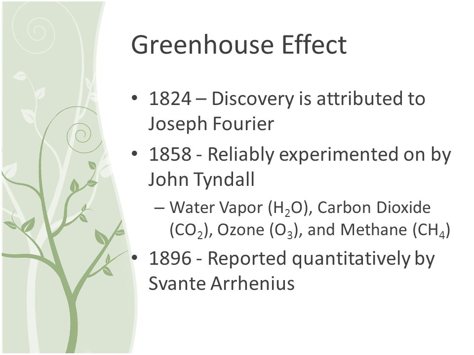 Greenhouse Effect 1824 – Discovery is attributed to Joseph Fourier