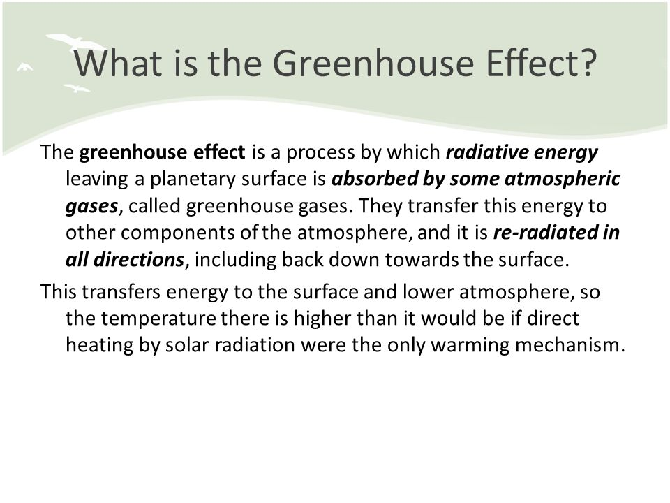 understanding the greenhouse effect and what it does This understanding the greenhouse effect lesson plan is suitable for 5th - 6th grade dive into the power of the sun with a two-part lesson budding scientists model the greenhouse effect in a hands-on activity, and then participate in a skit that explores the earth's energy balances and what really occurs in the greenhouse effect.