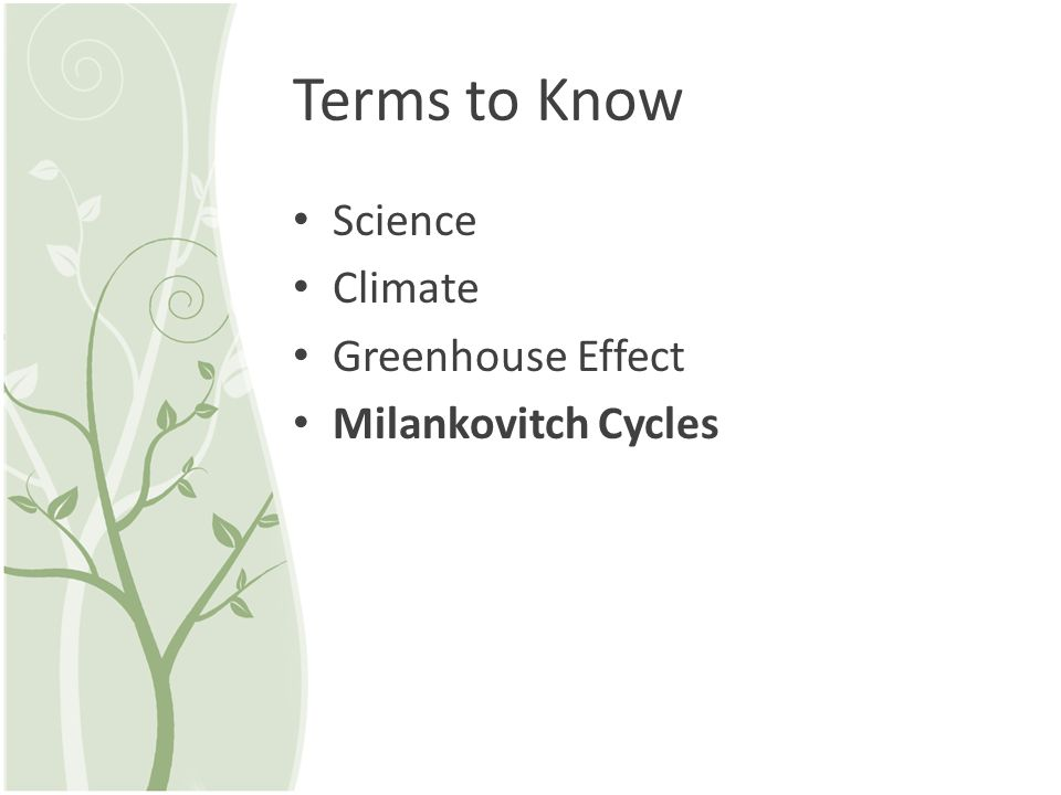 Terms to Know Science Climate Greenhouse Effect Milankovitch Cycles