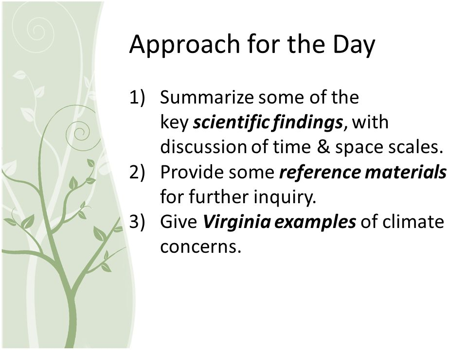 Approach for the Day Summarize some of the key scientific findings, with discussion of time & space scales.