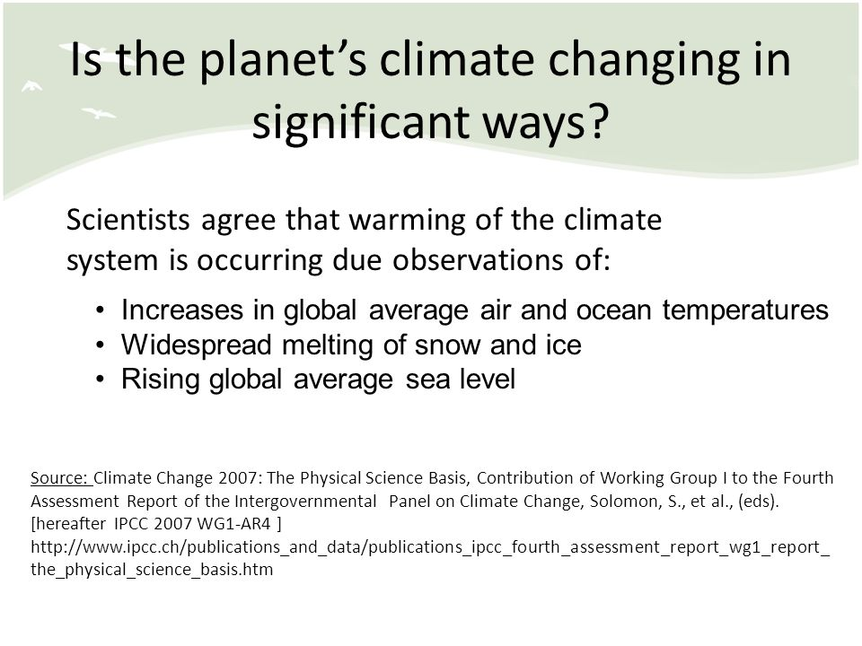 Is the planet's climate changing in significant ways