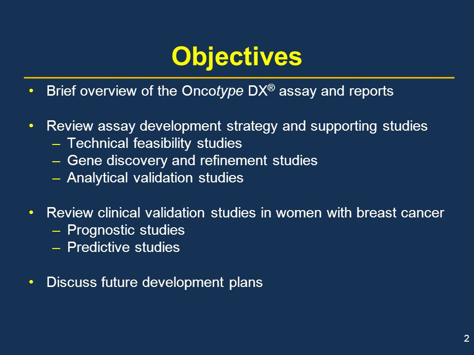 Objectives Brief overview of the Oncotype DX® assay and reports