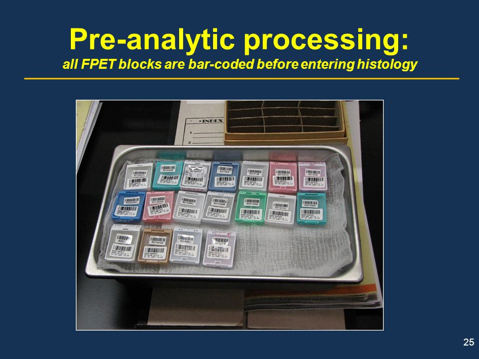 Pre-analytic processing: all FPET blocks are bar-coded before entering histology
