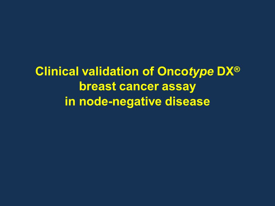 Clinical validation of Oncotype DX® breast cancer assay in node-negative disease