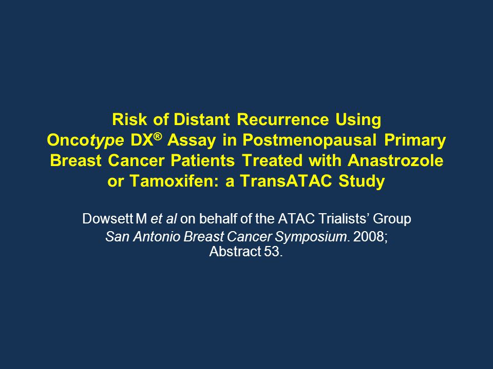 Risk of Distant Recurrence Using Oncotype DX® Assay in Postmenopausal Primary Breast Cancer Patients Treated with Anastrozole or Tamoxifen: a TransATAC Study