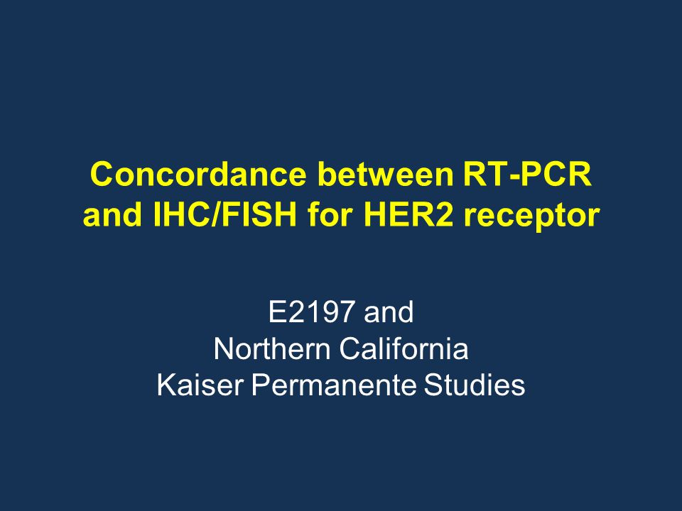 Concordance between RT-PCR and IHC/FISH for HER2 receptor