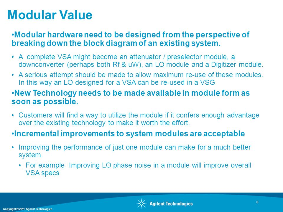 Modular Value Modular hardware need to be designed from the perspective of breaking down the block diagram of an existing system.