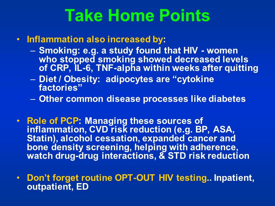 Take Home Points Inflammation also increased by: