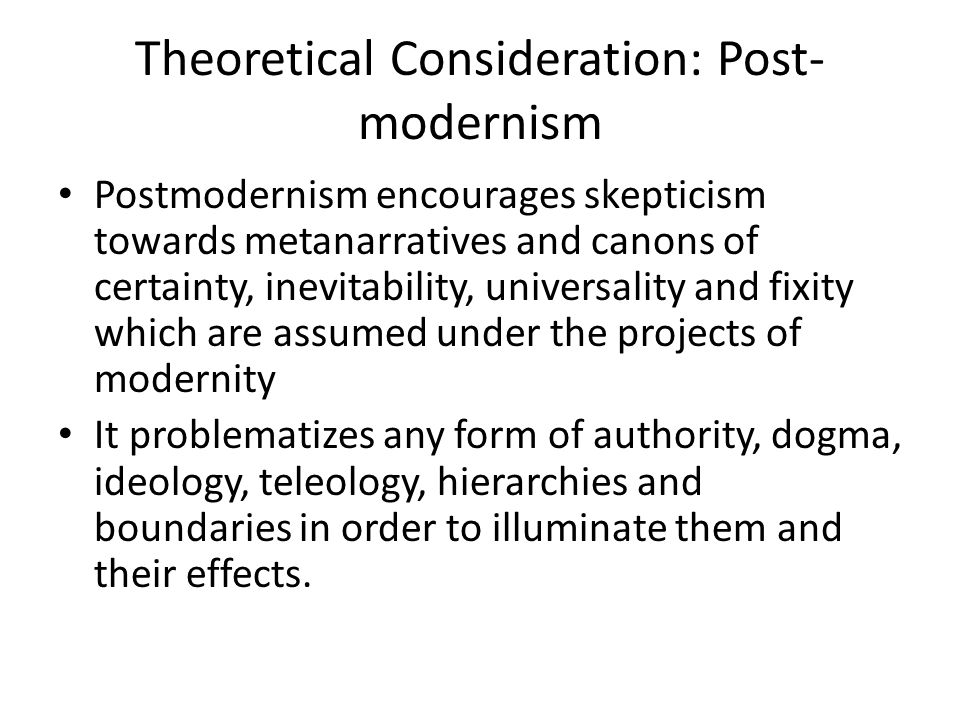 Theoretical Consideration: Post-modernism