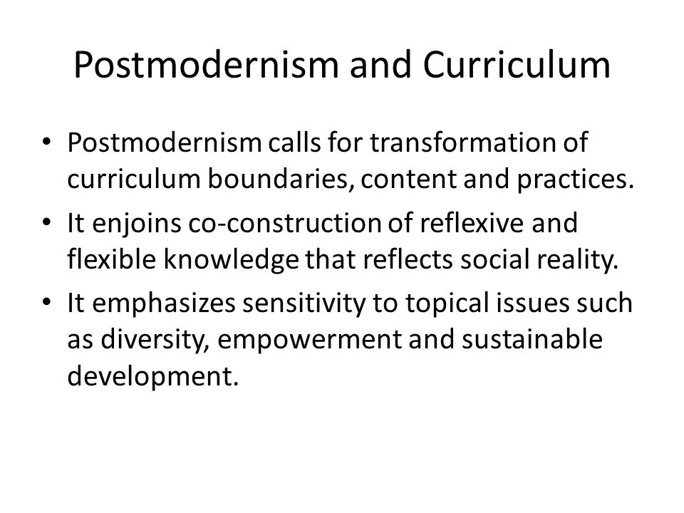 Postmodernism and Curriculum