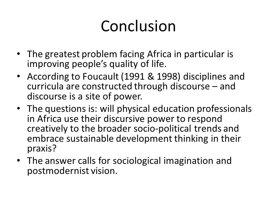 Conclusion The greatest problem facing Africa in particular is improving people's quality of life.