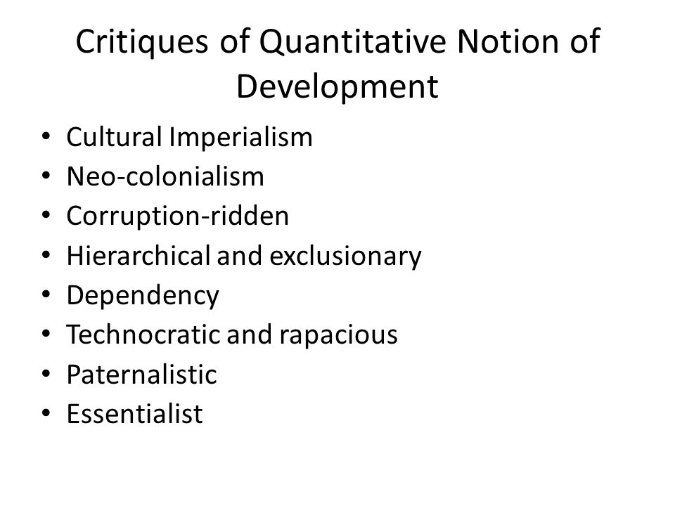 Critiques of Quantitative Notion of Development