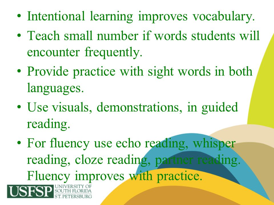 Intentional learning improves vocabulary.