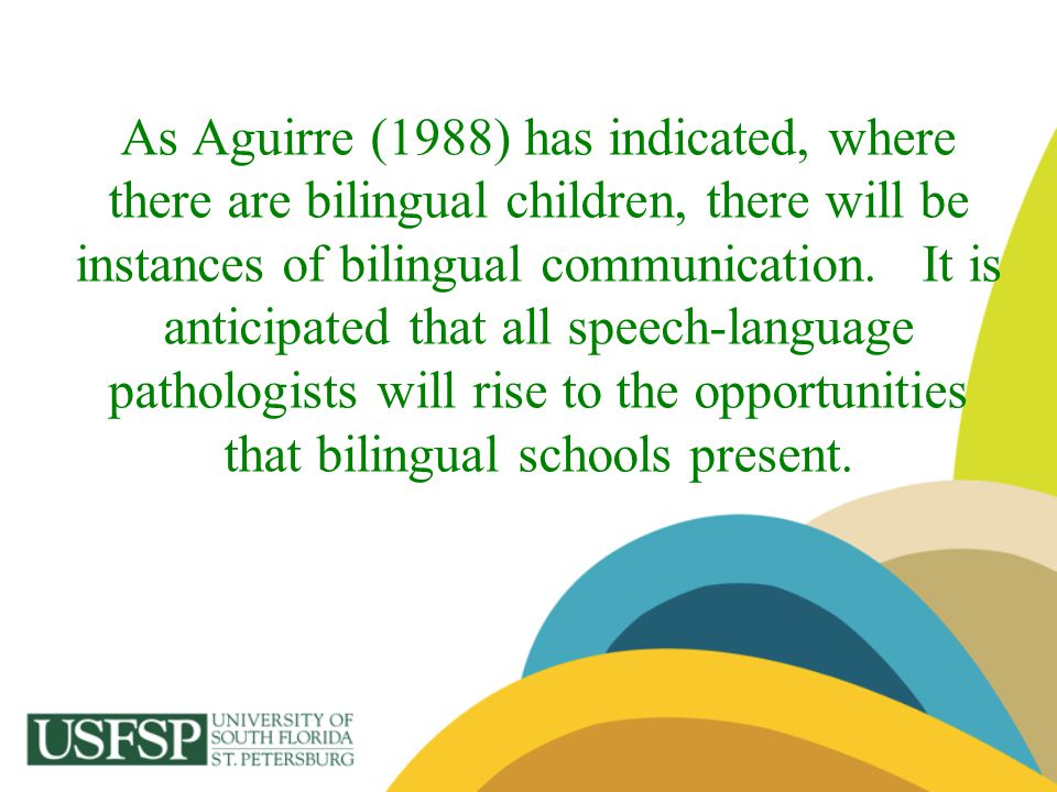 As Aguirre (1988) has indicated, where there are bilingual children, there will be instances of bilingual communication.