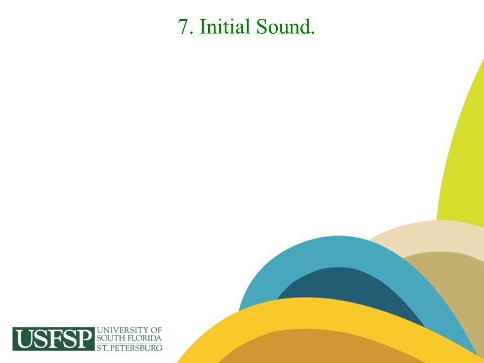 7. Initial Sound.