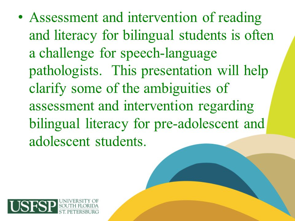 Assessment and intervention of reading and literacy for bilingual students is often a challenge for speech-language pathologists.