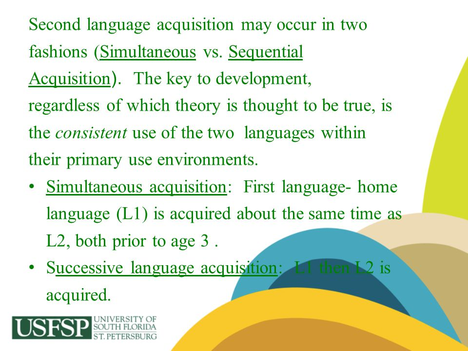 Second language acquisition may occur in two
