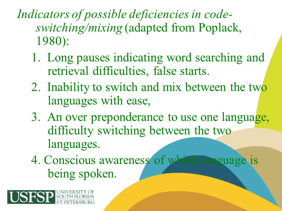 Indicators of possible deficiencies in code- switching/mixing (adapted from Poplack, 1980):