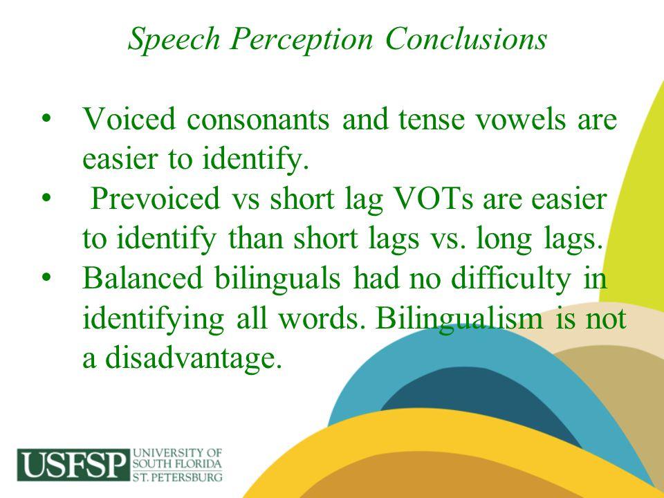 Speech Perception Conclusions