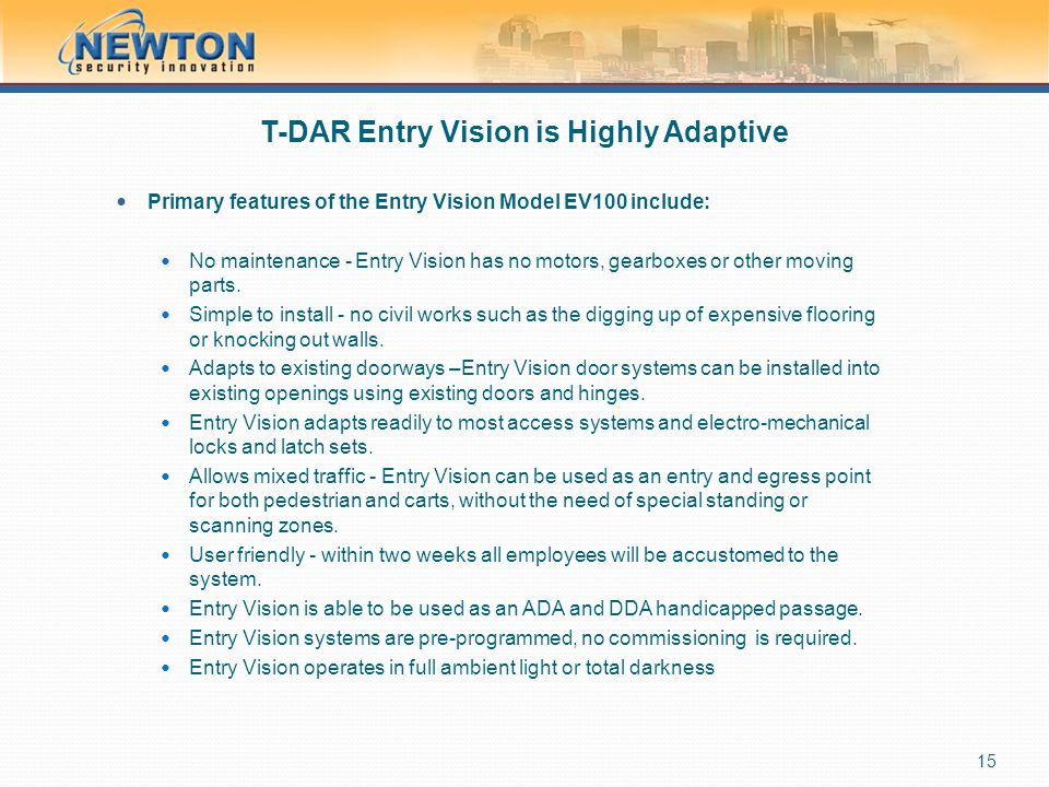 T-DAR Entry Vision is Highly Adaptive