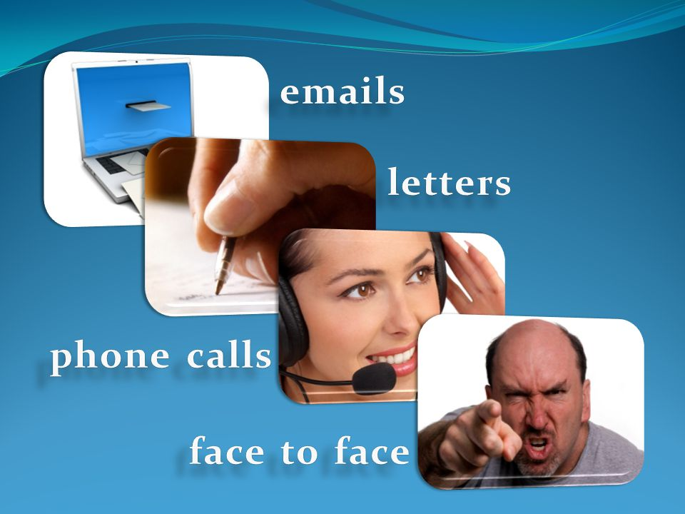 emails letters phone calls face to face