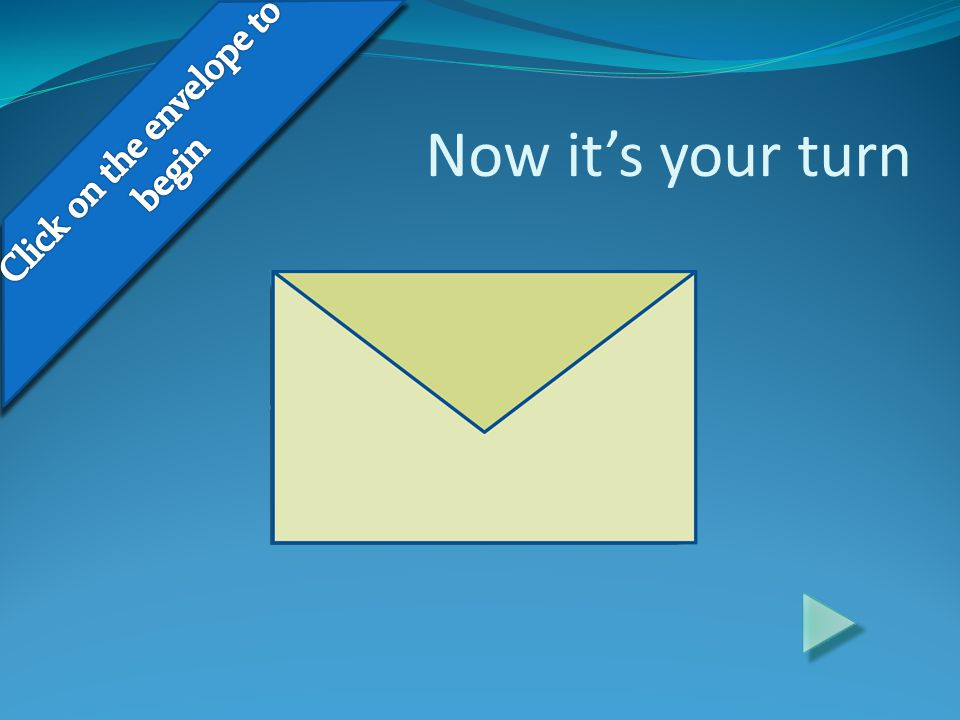 Click on the envelope to begin