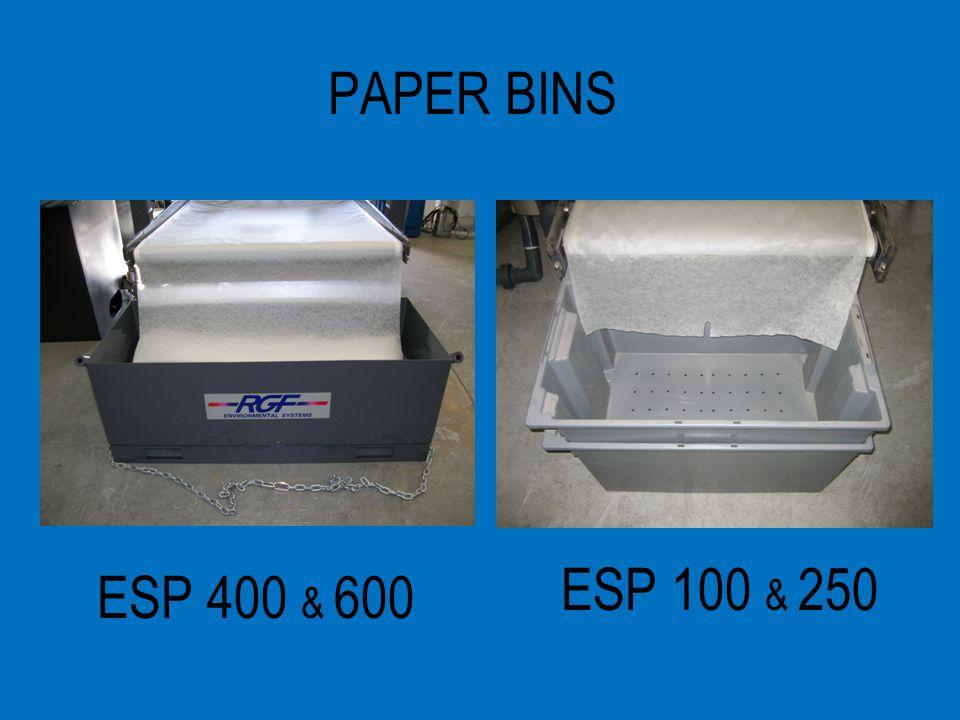 PAPER BINS ESP 100 & 250 ESP 400 & 600