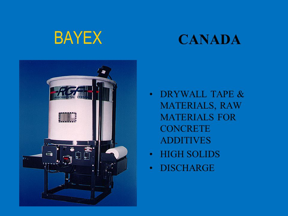 BAYEX CANADA DRYWALL TAPE & MATERIALS, RAW MATERIALS FOR CONCRETE ADDITIVES HIGH SOLIDS DISCHARGE