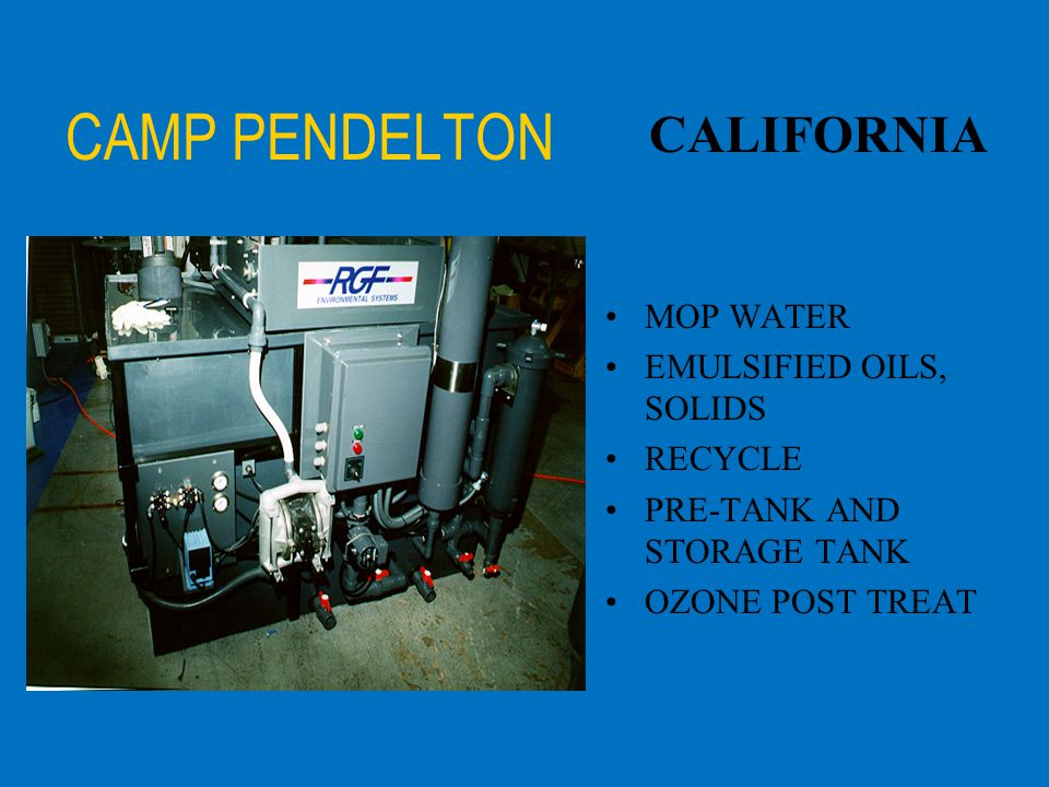 CAMP PENDELTON CALIFORNIA MOP WATER EMULSIFIED OILS, SOLIDS RECYCLE