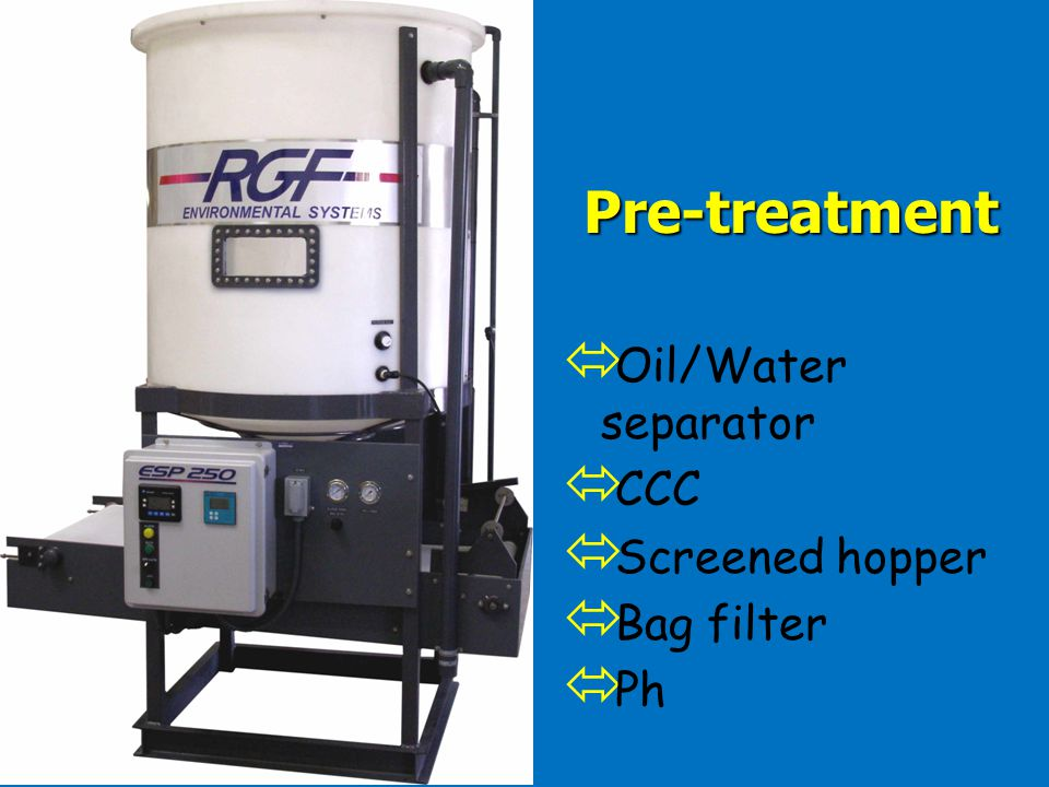 Pre-treatment Oil/Water separator CCC Screened hopper Bag filter Ph
