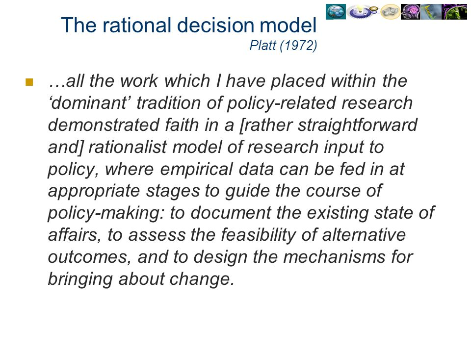 The rational decision model Platt (1972)