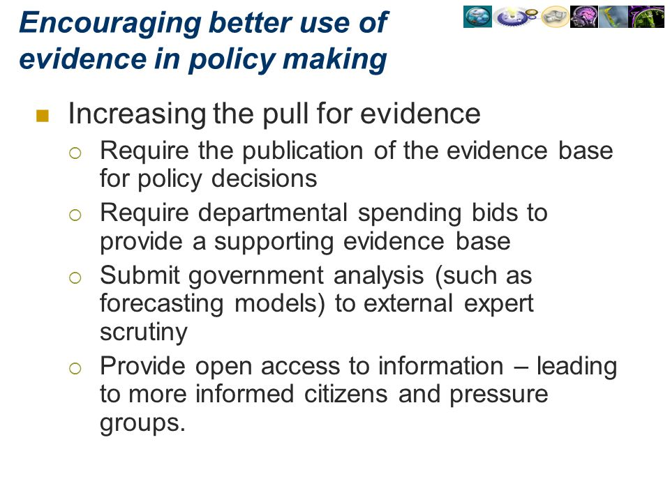 Encouraging better use of evidence in policy making