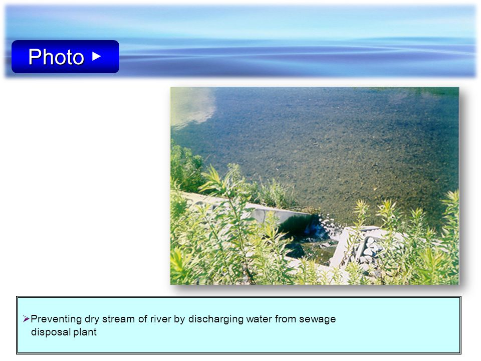 Photo ▶ Preventing dry stream of river by discharging water from sewage disposal plant