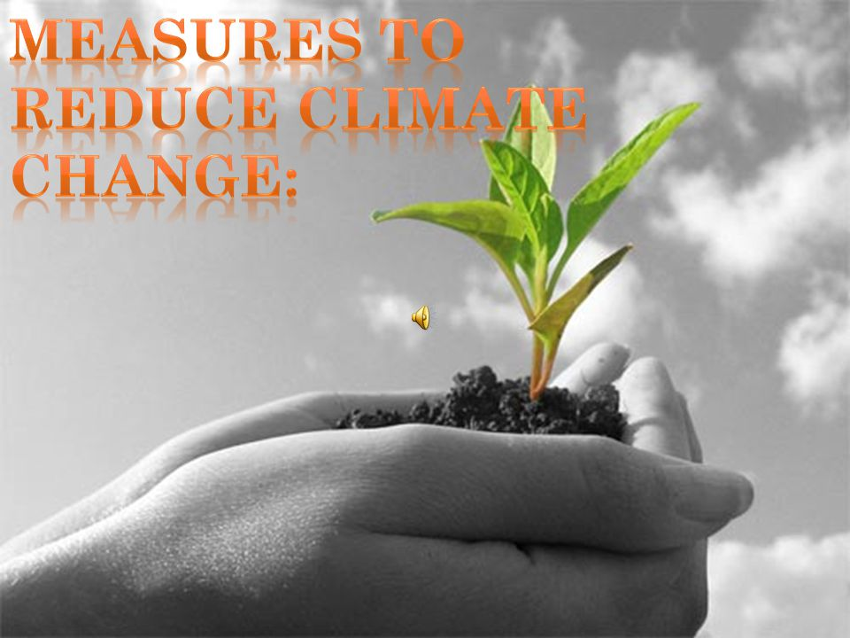 Measures to reduce climate change: