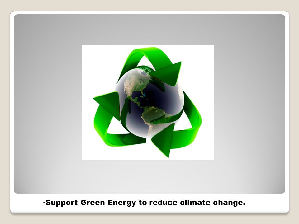 & Support Green Energy to reduce climate change.