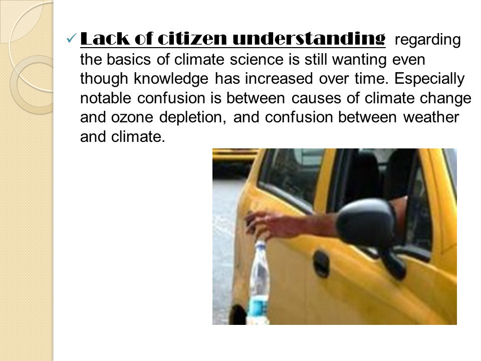 Lack of citizen understanding regarding the basics of climate science is still wanting even though knowledge has increased over time.