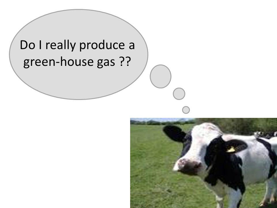 Do I really produce a green-house gas