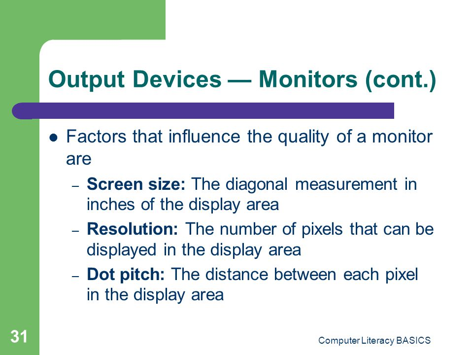 Output Devices — Monitors (cont.)