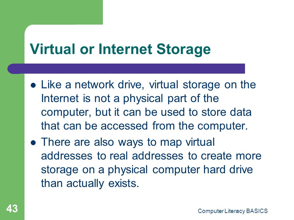 Virtual or Internet Storage