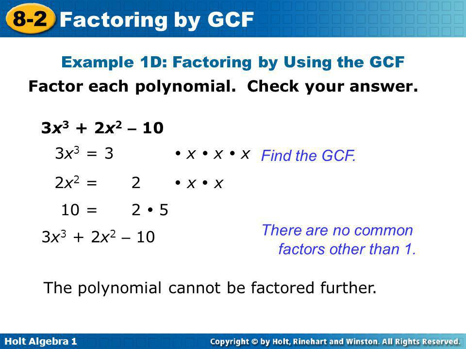 Example 1D: Factoring by Using the GCF