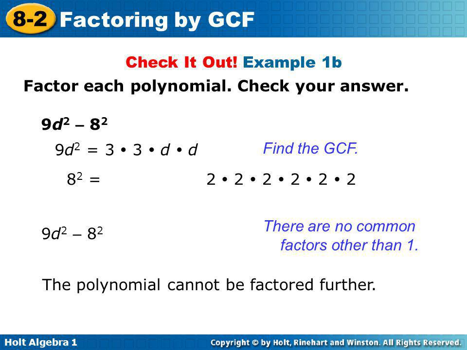 Check It Out! Example 1b Factor each polynomial. Check your answer. 9d2 – 82. 9d2 = 3  3  d  d.