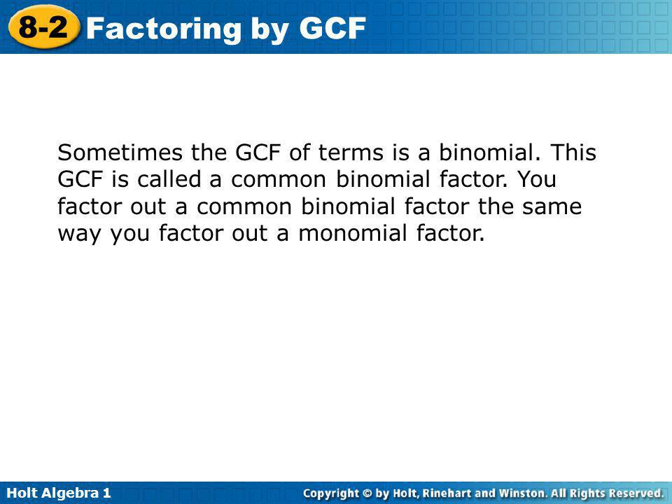 Sometimes the GCF of terms is a binomial