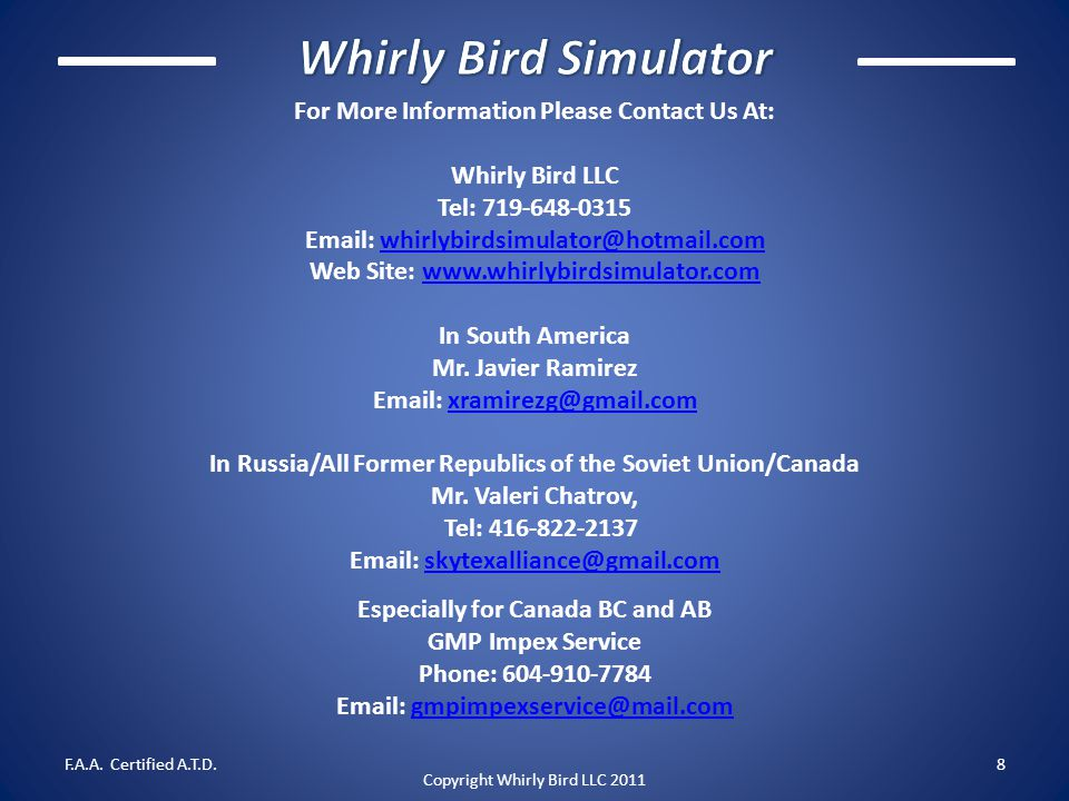 Whirly Bird Simulator For More Information Please Contact Us At: