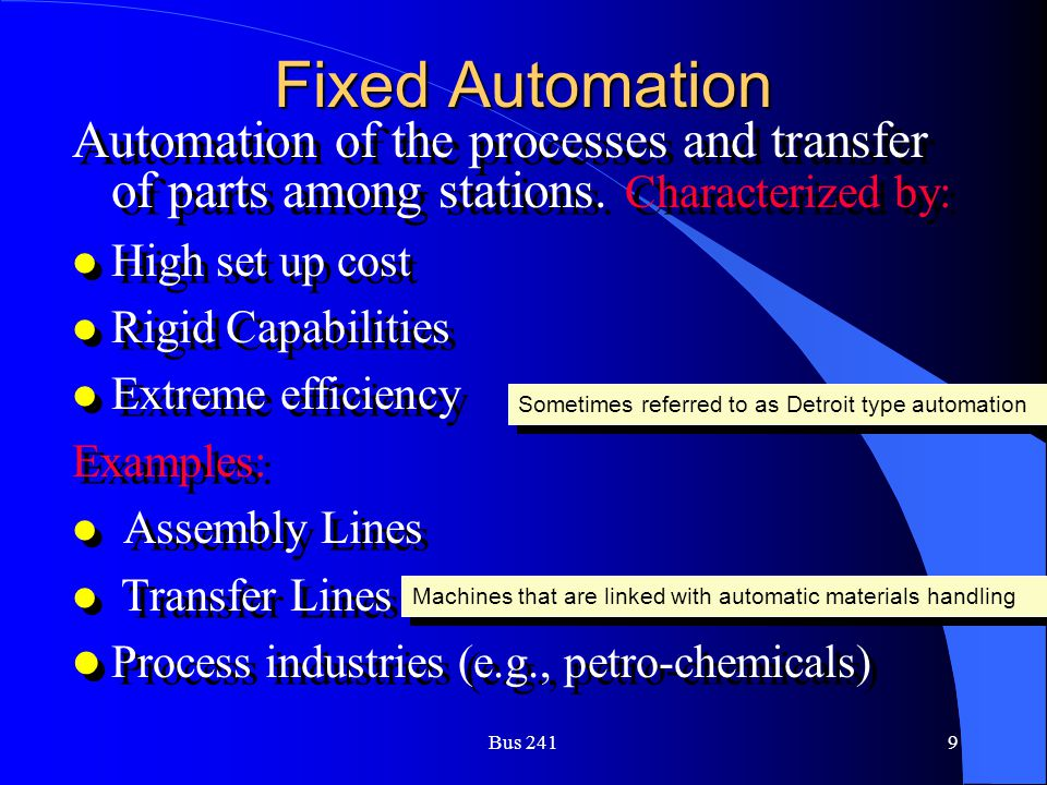 Fixed Automation Automation of the processes and transfer of parts among stations. Characterized by: