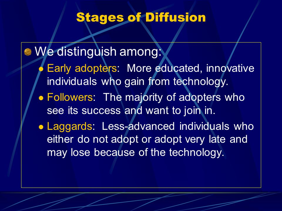 Stages of Diffusion We distinguish among:
