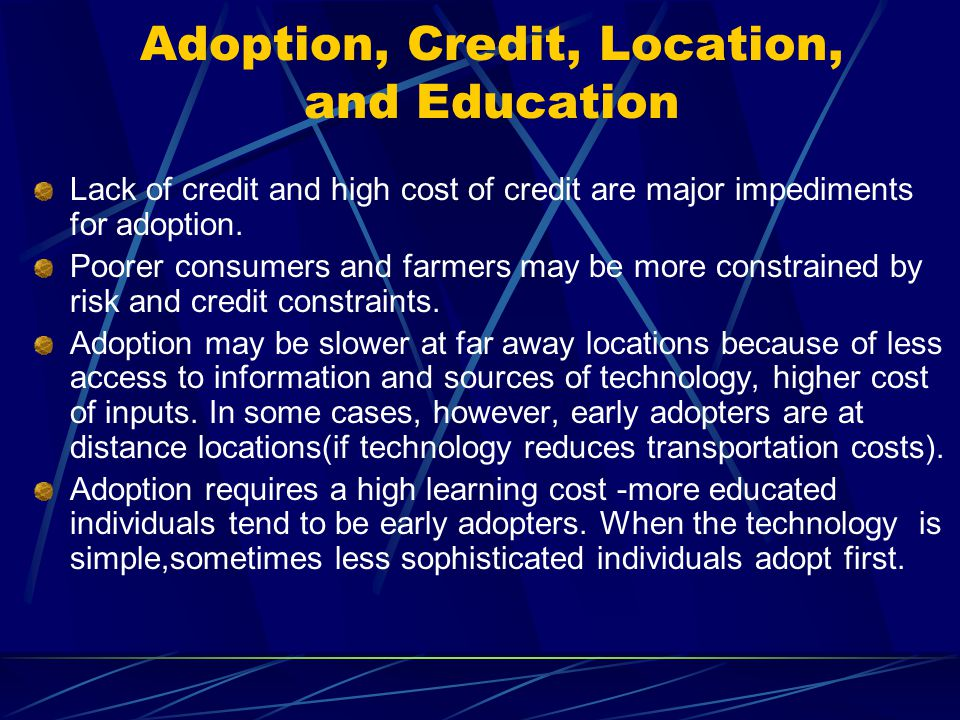 Adoption, Credit, Location, and Education