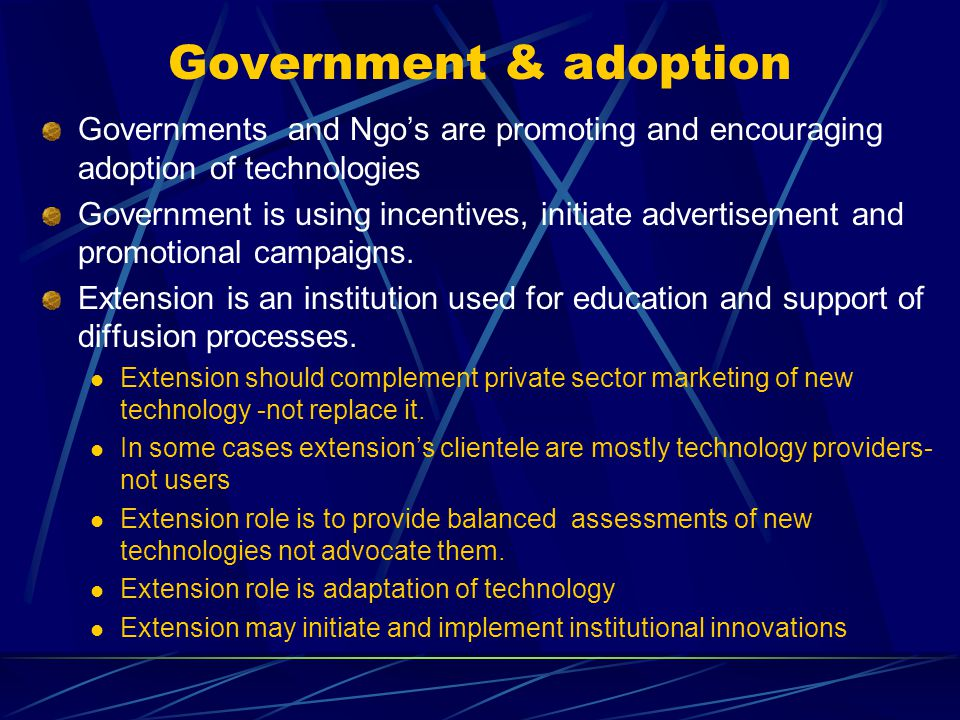 Government & adoption Governments and Ngo's are promoting and encouraging adoption of technologies.