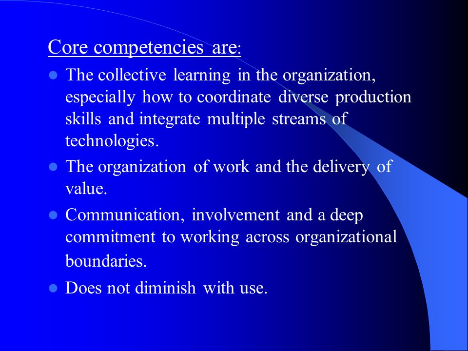 Core competencies are:
